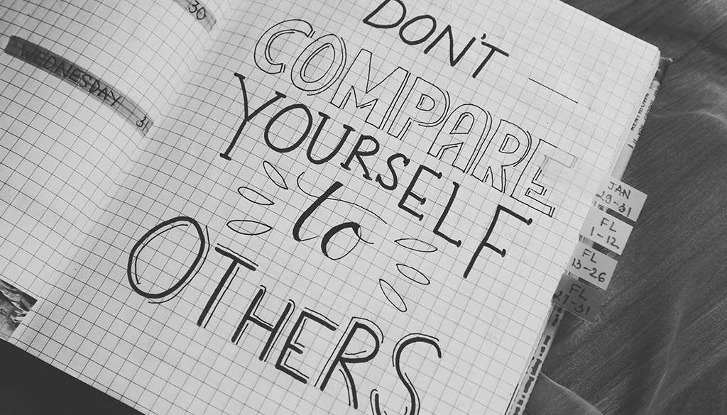 Don't compare yourself with others and enjoy life