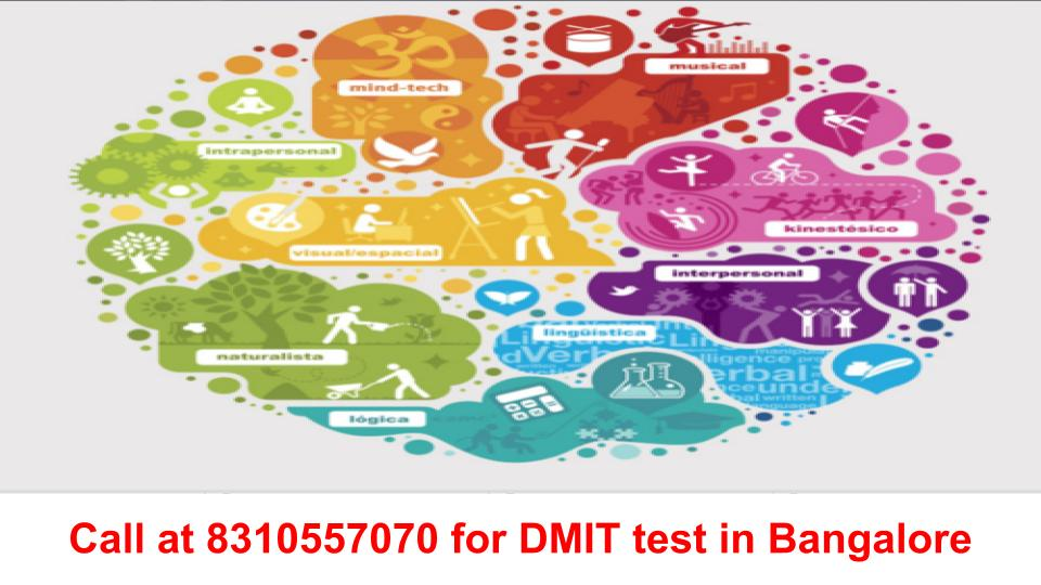 DMIT test in Bangalore or DMIT Bangalore or DMIT in Bangalore or DMIT test cost in Bangalore or DMIT test Bangalore