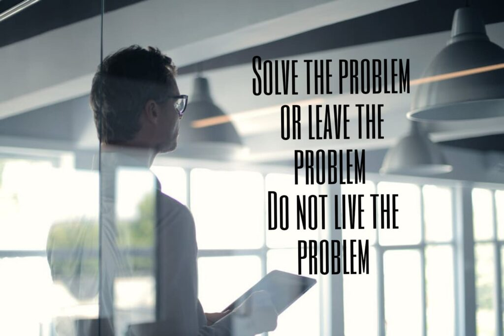 How to stop thinking about problems and start thinking about solutions 5